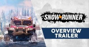 SnowRunner - Gameplay Overview Trailer