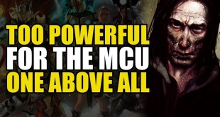 Too Powerful For Marvel Movies: The One Above All