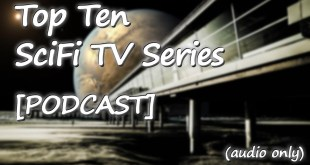 [PODCAST] Top 10 SciFi TV Shows