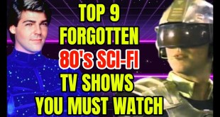 Top 9 Forgotten 80's Sci-Fi TV Shows That Are Fantastic!