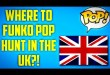 WHERE TO BUY FUNKO POPS IN THE UK?   UK FUNKO POP HUNTING GUIDE   BEST STORES TO BUY FUNKO POPS