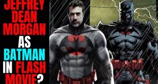 Jeffrey Dean Morgan As Thomas Wayne Batman In The Flash Movie? | DCEU Flashpoint Rumor!