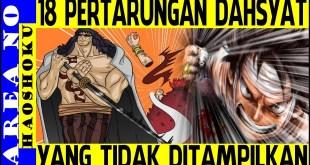 18 Pertarungan Dahsyat yang Tidak Ada di Manga dan Anime ( One Piece )