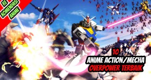10 Rekomendasi Anime Mecha Overpower Terbaik!!
