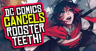 DC Comics CANCELS Rooster Teeth! Kickstarter Kicked ITSELF to the Curb!