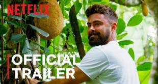 Down to Earth with Zac Efron | Official Trailer | Netflix