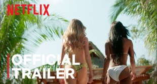 Too Hot To Handle | Season 1 | Official Trailer | Netflix