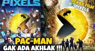 Ketika Dunia Game Ada Di Dunia Nyata - Rekap Alur Cerita Film Pixels (2015)