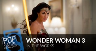 Captain Marvel 2, Wonder Woman 3, Resident Evil Film, Star Trek: Picard | Pop Culture Headlines