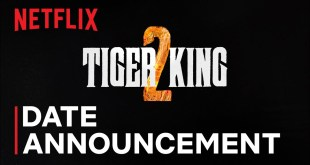 Tiger King 2 Netflix Official Date Announcement - Watch Now