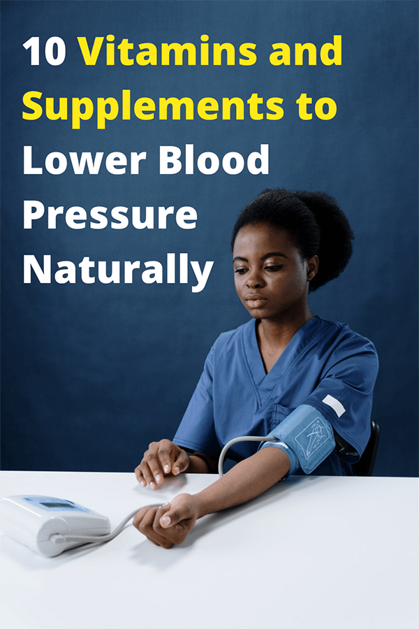 10 Vitamins and Supplements to Lower Blood Pressure Naturally