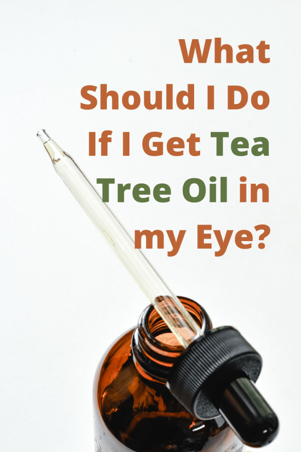 What Should I Do If I Get Tea Tree Oil in my Eye