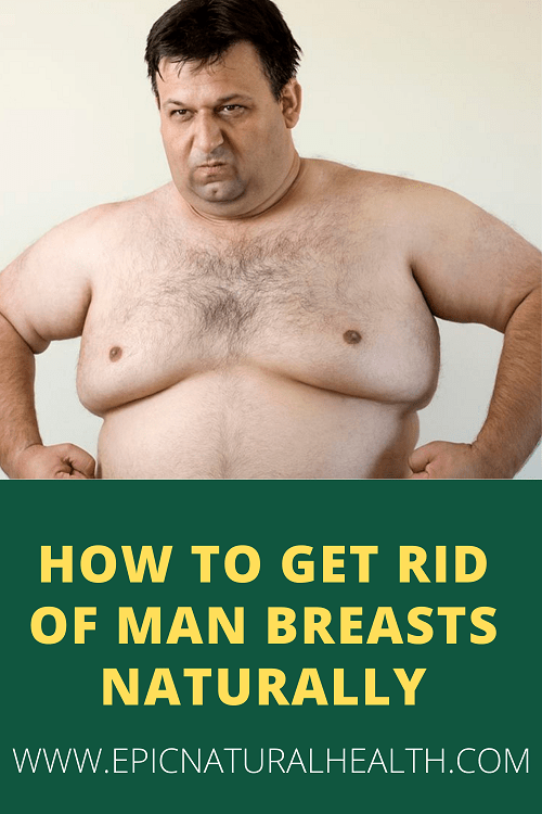 how to get rid of man breasts naturally