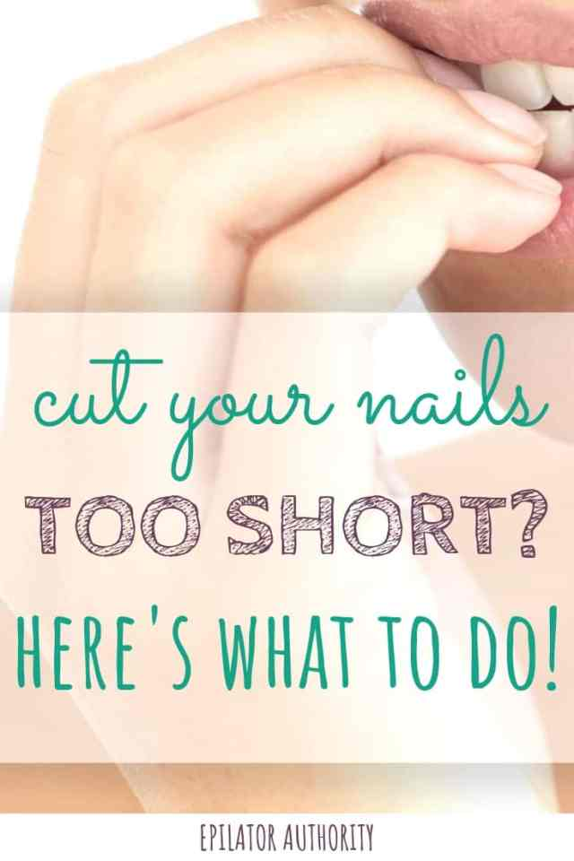Cut Nails Too Short Here S Everything You Need To Know Epilator Authority