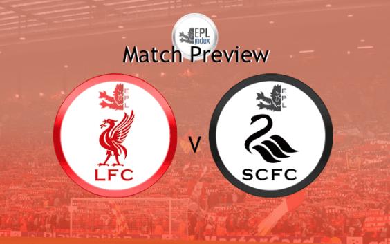 LFC Vs Swansea Match Preview