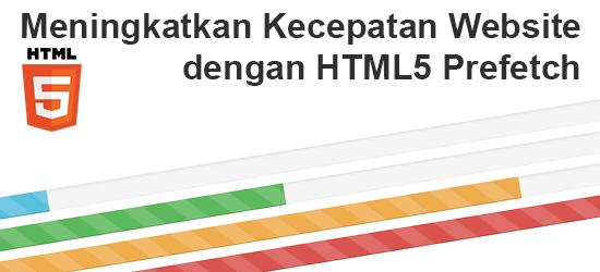 Meningkatkan Kecepatan Website dengan HTML5 Prefetch