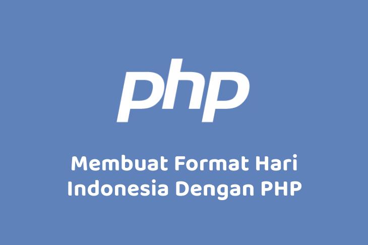 Menampilkan Format Hari Indonesia Dengan PHP