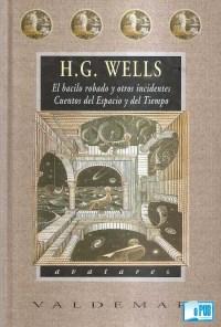 El bacilo robado y otros incidentes - Cuentos del espacio y del tiempo - H. G. Wells portada