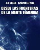 Desde las fronteras de la mente femenina - Jen Green & Sarah LeFanu portada