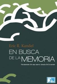 En busca de la memoria - Eric R. Kandel portada