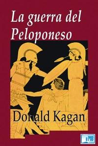 La guerra del Peloponeso - Donald Kagan portada