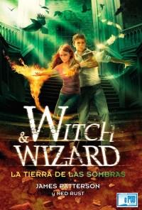 Witch & Wizard. La tierra de las sombras - James Patterson portada