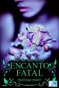 Encanto Fatal - Melissa Marr portada