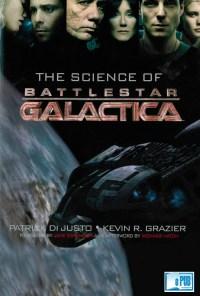 The Science of Battlestar Galactica - Patrick Di Justo y Kevin R. Grazer portada