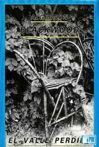 El valle perdido - Algernon Blackwood portada