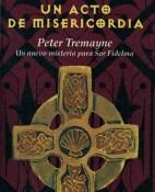 Un acto de misericordia - Peter Tremayne portada