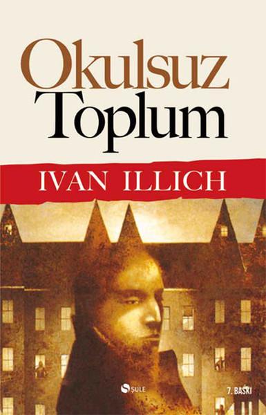 Okulsuz Toplum / Ivan Illich