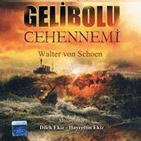 Gelibolu Cehennemi / Walter Von Schoen