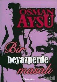 Bir Beyazperde Masalı / Osman Aysu
