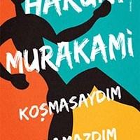 Koşmasaydım Yazamazdım / Haruki Murakami