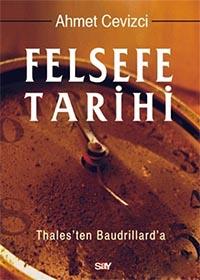 Felsefe Tarihi Thales'ten Baudrillard'a