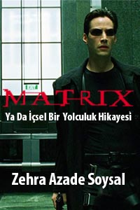 Matrix Ya Da İçsel Bir Yolculuk Hikayesi