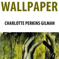 The Yellow Wallpaper / Charlotte Perkins Gilman