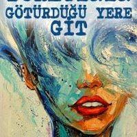 Yüreğinin Götürdüğü Yere Git / Susanna Tamaro