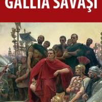 Gallia Savaşı / Gaius Julius Caesar