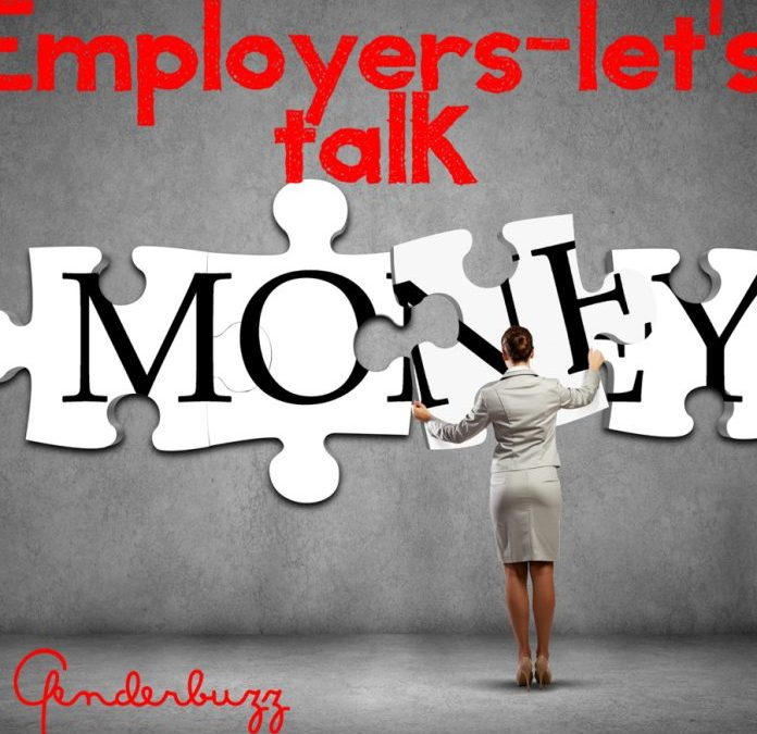 Employers, lets talk money, because money talks!