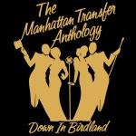 The_Manhattan_Transfer_Anthology_Down_in_Birdland_Compilation