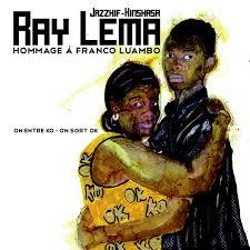 "Album découverte: RAY LEMA : "" ON ENTRE K.O , ON SORT O.K """
