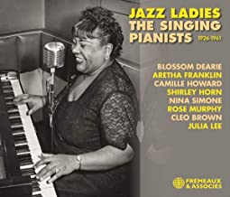 "JAZZ :21/03/ 2021: "" JAZZ LADIES "" THE SINGING PIANISTS  1926 – 1961"
