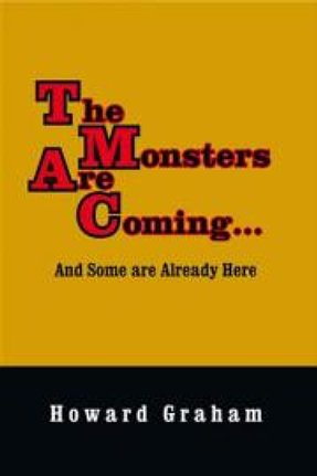 Howard Graham - The Monsters Are Coming… And Some are Already Here