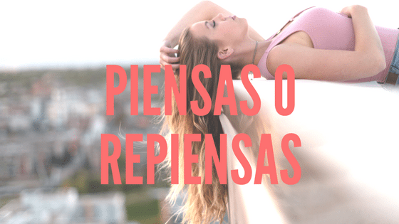 Piensas o repiensas – learning by doing