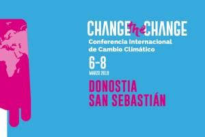 Change The Change. Conferencia Internacional de Cambio Climático @ Centro Kursall Elkargunes