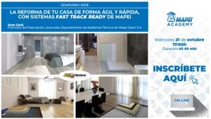 """Webinar: La reforma de tu casa de forma ágil y rápida, con sistemas """"FAST TRACK READY SYSTEM"""" de MAPEI @ Webinar Online"""