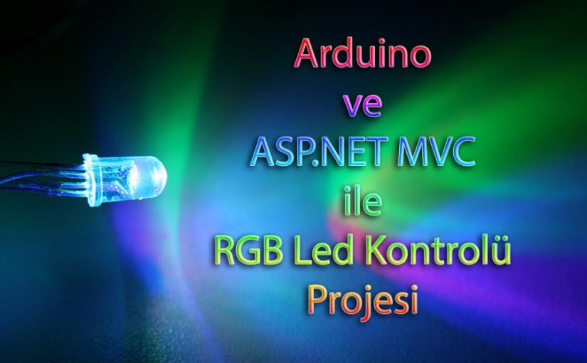 Arduino ve ASP.NET MVC ile RGB Led Kontrolü Projesi