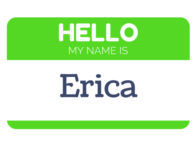 Hello, my name is Erica