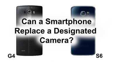 Can Smartphones Replace Designated Cameras for Video Recording? (Filmed with S6 & G4)
